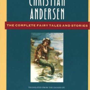 Hans Christian Andersen the Complete Fairy Tales and Stories Reprint
