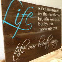 Rustic Distressed Reclaimed Pallet Wood Sign - Family Room Sign Inspirational Quote - Life is not measured by the number of breaths we take