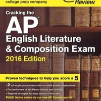 Cracking the AP English Literature & Composition Exam, 2016 Edition