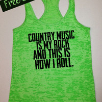 Tank Top of the Month. Country Music is My Rock and This is how I Roll. Southern Girl Tank. Country Tank. Free Shipping USA