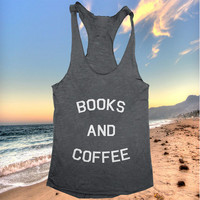 Books and coffee racerback tank top dark grey fashion fresh top swag dope funny style