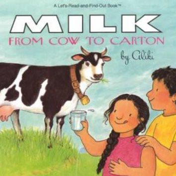 Milk from Cow to Carton: From Cow to Carton (Let's-read-and-find-out Science)