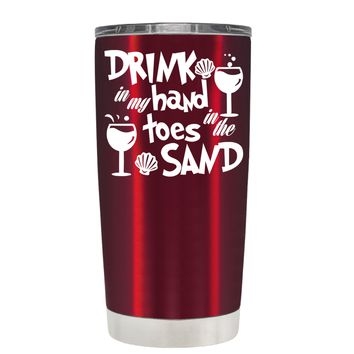 Drink in my Hand Toes in the Sand on Translucent Red 20 oz Tumbler Cup