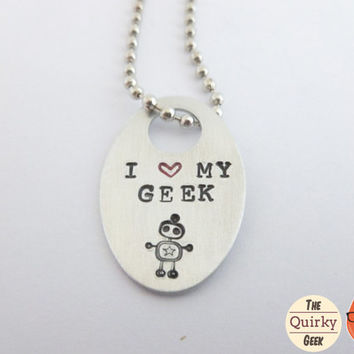 I Love my Geek  - Hand Stamped Necklace with chain