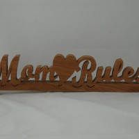 Wood Mom Rules Word-art And Heart Decor Shelf Sitter Handmade from Cherry Wood
