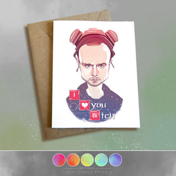 BREAKING BAD Valentines Card, Jesse Pinkman, Aaron Paul Portrait, Greeting Card 5 x 6.5, Note Card, 5 x 7 Kraft Envelope, I love You Bitch