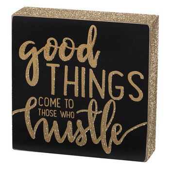 Good Things Come to Those Who Hustle Box Sign in Black and Gold Glitter