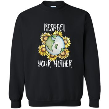 Respect your mother earth day t-shirt floral sunflower earth Printed Crewneck Pullover Sweatshirt 8 oz