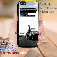 Paul Walker Quote Fast and Furious iPhone 6s 6 6s+ 5c 5s Cases Samsung Galaxy s5 s6 Edge+ NOTE 5 4 3 #movie #TheFastAndFurious dl14