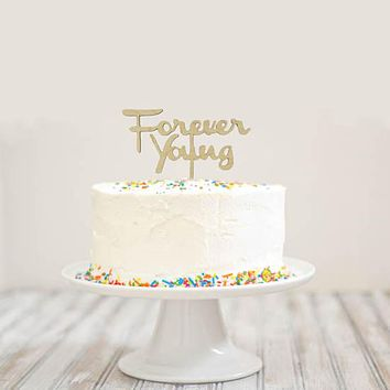 Forever Young Birthday Cake Topper Rustic Minimalist Wood Cake Decoration