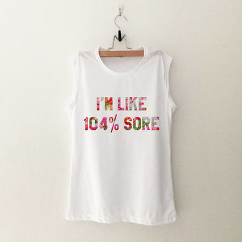 I'm like 104% sore workout women tank funny gym graphic muscle tank top womens funny sayings slogan activewear training tank work out
