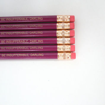 Don't be insufferable, darling engraved pencil pack of 6 in mulberry.