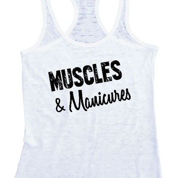 "Womens Tank Top ""Muscles & Manicures"" 1047 Womens Funny Burnout Style Workout Tank Top, Yoga Tank Top, Funny Muscles & Manicures Top"
