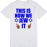 THIS IS HOW WE JEW IT FUNNY HANUKKAH SHIRT | T-Shirt | SKREENED
