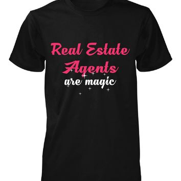 Real Estate Agents Are Magic. Awesome Gift - Unisex Tshirt