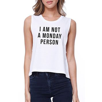 365Printing Not A Monday Person Crop Tee Monday Sickness Tanks Sleeveless Shirt