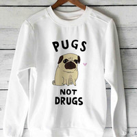 pugs not drugs sweater unisex adults