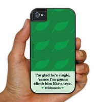 iPhone 4/4s BruteBoxTM Case - Bridesmaids - Movie Quote - 2 Part Rubber and Plastic Protective Case
