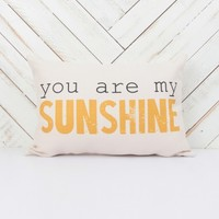 You Are My Sunshine Pillow | Altar'd State