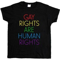 Gay Rights Are Human Rights -- Women's T-Shirt