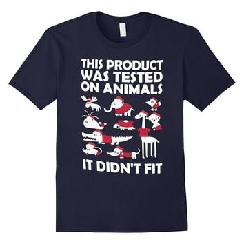 This Product Was Tested On Animals It Didn't Fit - Funny