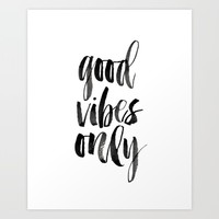 GOOD VIBES ONLY Art Print by LuminousPrints