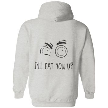 I'll Eat You Up Pullover Hoodie 8 oz.