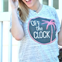 Off The Clock Tee