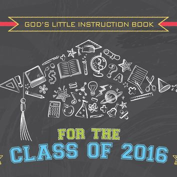 God's Little Instruction Book for the Class of 2016: FamilyChristian.com