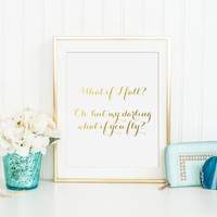 What If I Fall? Oh, But My Darling, What If You Fly gold foil print - gold foil nursery decor - gold book quote print- erin hanson quote