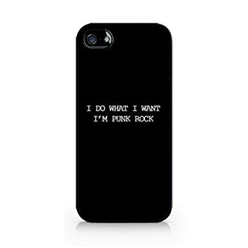 I Do What I Want, I'm Punk Rock - Black - iPhone 5/5S Black Case (C) Andre Gift Shop