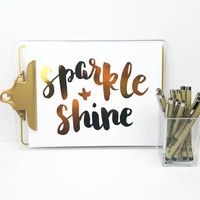 Gold Foil Print - Sparkle and Shine Poster, Handmade Font, Brush Calligraphy, Chic, Minimal, Office Art, Home Decor