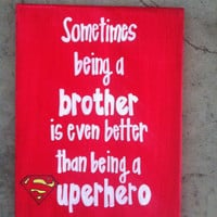 Sometimes being a brother is even better than being a superhero 9 x 12 canvas sign batman superman captain america
