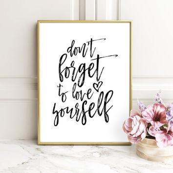 Digital Print, Typography Poster,Awesome Quote, Monochrome Art, Motivational Wall Decor, Don't Forget To Love Yourself, Bedroom Wall Decor