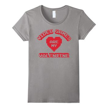 Valentine's Day Video Games Are My Valentine Graphic T-Shirt