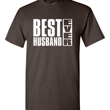 Best husband ever tshirt. husband tshirt. gift for husband. funny husband. present from wife. fathers day gift. present for hubbie. TH-089
