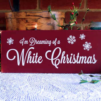 Dreaming of a White Christmas Wood Sign Wall Decor Holiday Wall Decor Snowflakes Wall Art
