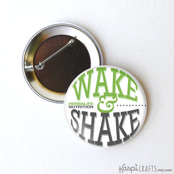 Herbalife button, wake and shake, Herbalife pin, Herbalife pinback, Herbalife buttons, Herbalife magnet, 2.25 inch button