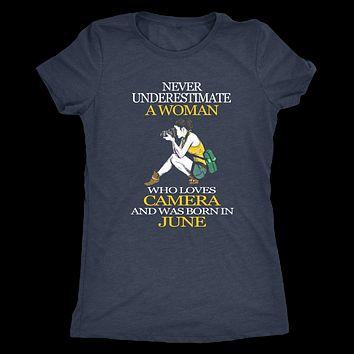 Never Underestimate a Woman who loves Camera and was born in June T-shirt