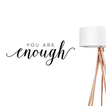 You Are Enough Wall Decal, Typography Wall Sticker, Typography Decal, Office Decor, Bedroom Wall Decal, Livingroom Decor,Inspirational Decal