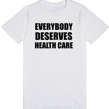 Everybody Deserves Health Care