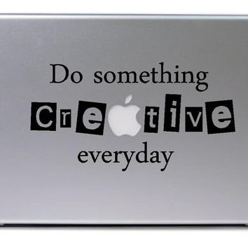 Macbook - Do something creative everyday apple  - funny car truck sticker cute puppy dog bumper sticker decal