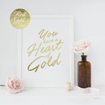 You Have a Heart of Gold, Home Decor, Typography Art, Wall Art, Real Gold Foil Print, Gold Foil Decor, Minimalist Poster, Heart Poster, 8x10