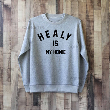 Healy is My Homie Shirt Matthew Healy Shirt Sweatshirt Sweater – Size XS S M L XL