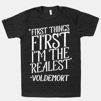 First Things First I'm The Realest (Voldemort)
