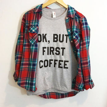 Ok But First Coffee Shirt Breakfast Pancake Tumbr Tee Lazy Monday Shirt