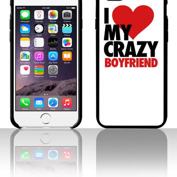 I Love My Crazy Boyfriend 5 5s 6 6plus phone cases