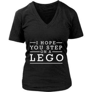 I Hope You Step On A Lego Humor Gag Funny Quotes V-Neck/T-Shirt/Crewneck Sweatshirt/Hoodie For Women