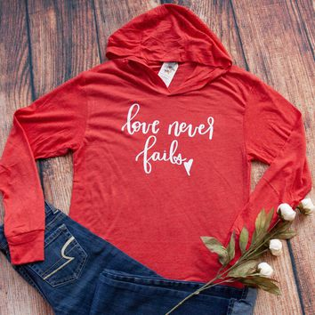 Love Never Fails T-Shirt Hoodie