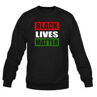 Black Lives Matter Crewneck Sweatshirt | Supporting Justice and Equality for African Americans